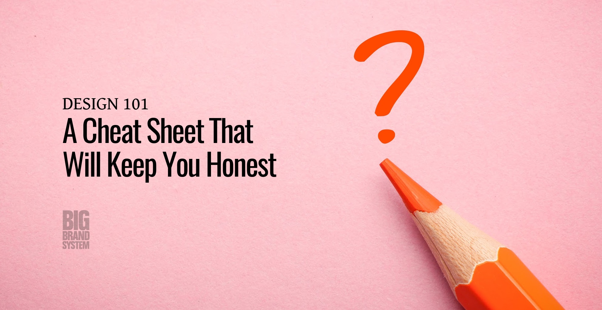 A pink background with a text that says a cheat sheet that will keep you honest and beside it is an orange colored pencil with an orange question mark above its tip