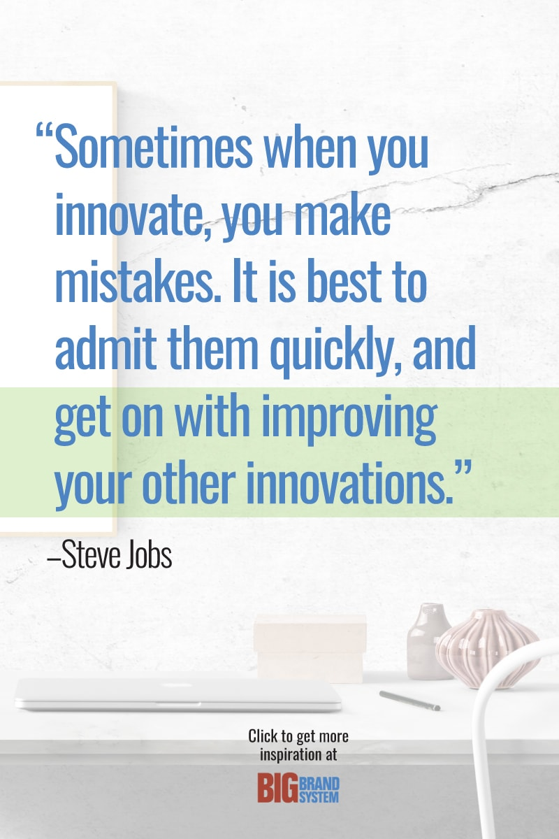 """""""Sometimes when you innovate, you make mistakes. It is best to admit them quickly, and get on with improving your other innovations."""" – Steve Jobs. Click for more inspiration!"""