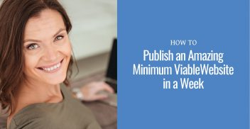 A woman smiling for the camera with text How to Publish an Amazing Minimum Viable Website in a Week