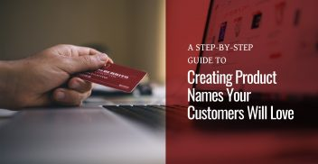 A laptop computer sitting on top of a table and a hand with a credit card next to the text A Step-by-Step Guide to Creating Product Names Your Customers Will Love