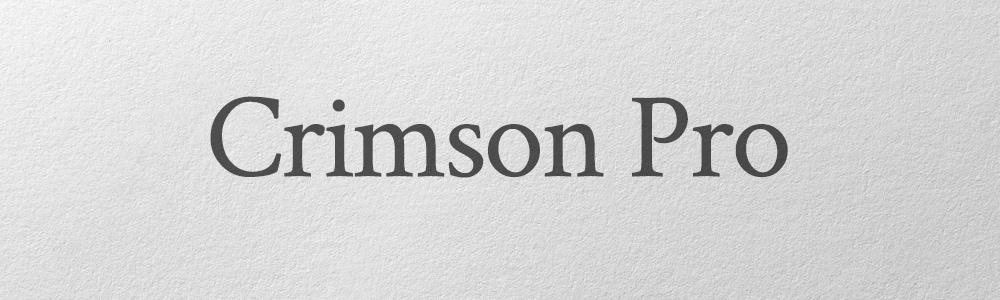 Crimson Pro upscale, rich font example