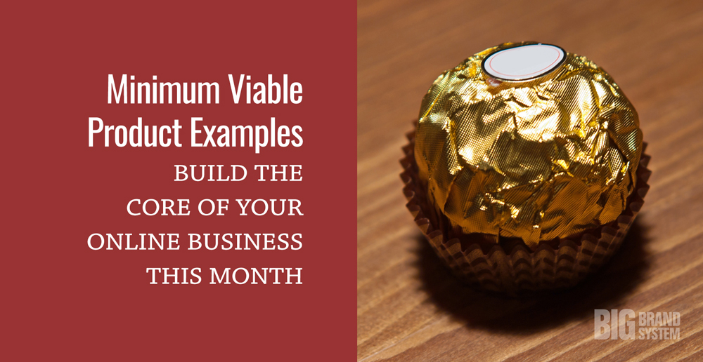 """Minimum viable product examples: a small, gold-wrapped chocolate represents a valuable, tiny """"solution"""""""