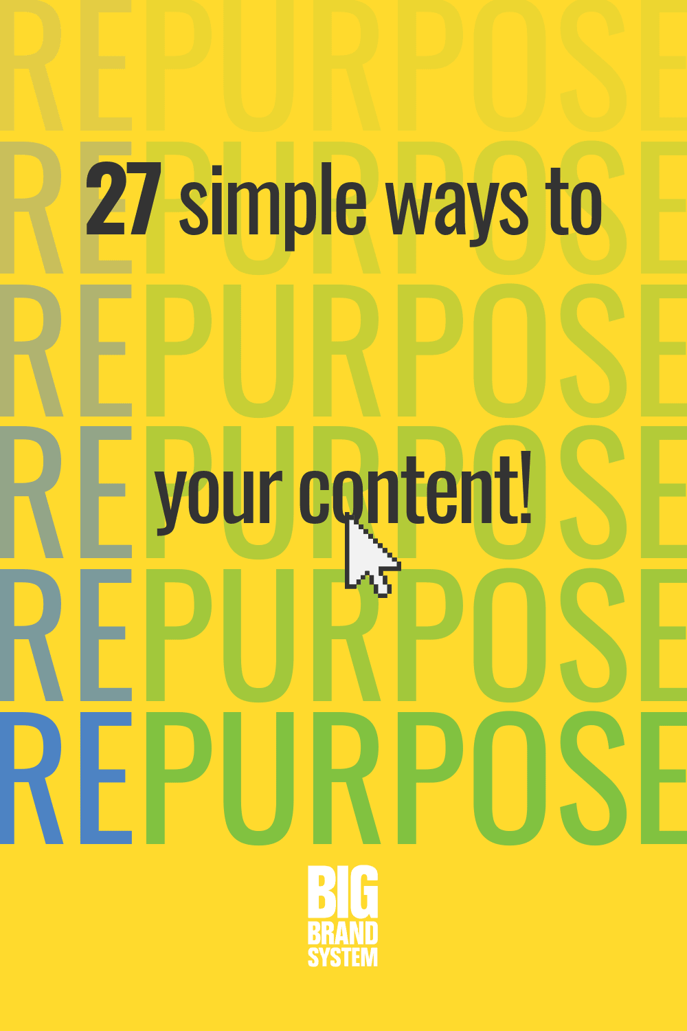 27 Brainy Ways You Can Repurpose Content Today from the Author of the Master Content Books
