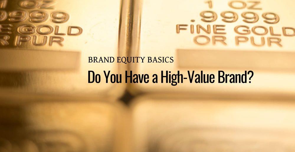 Brand Equity Basics_ Do You Have a High-Value Brand_