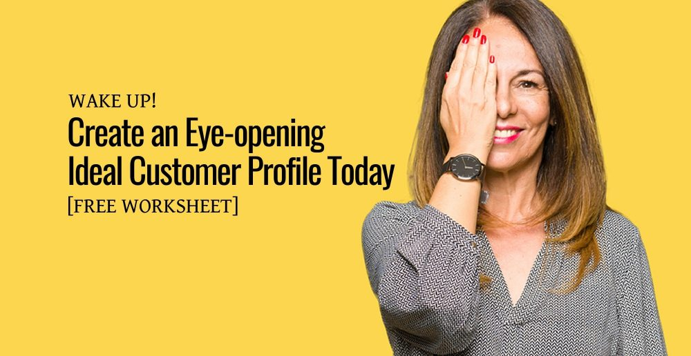 How to create your ideal customer profile (with examples and free worksheet)