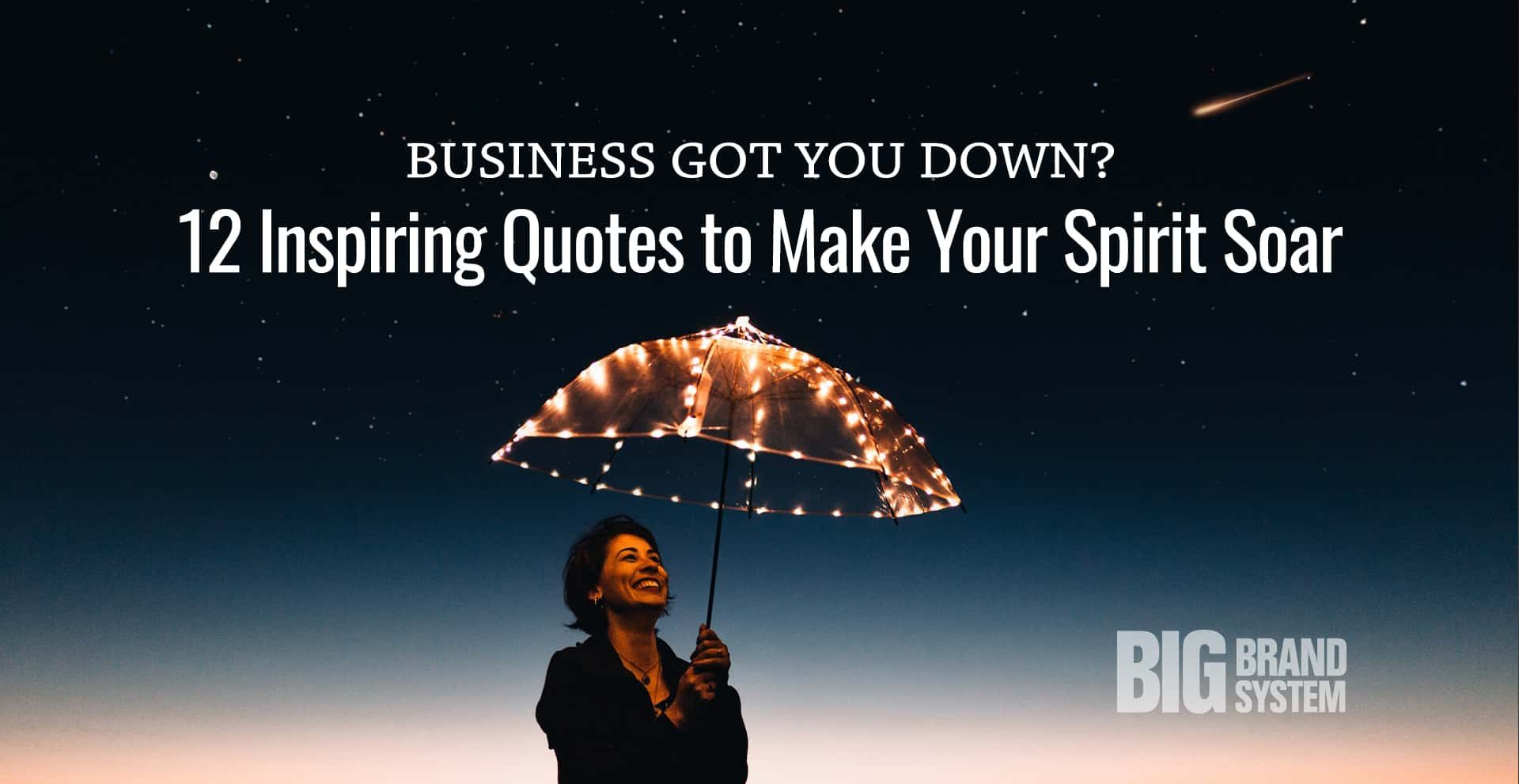 Inspiring business quotes to keep you going!