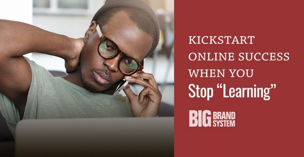 Kickstart online business success when you stop