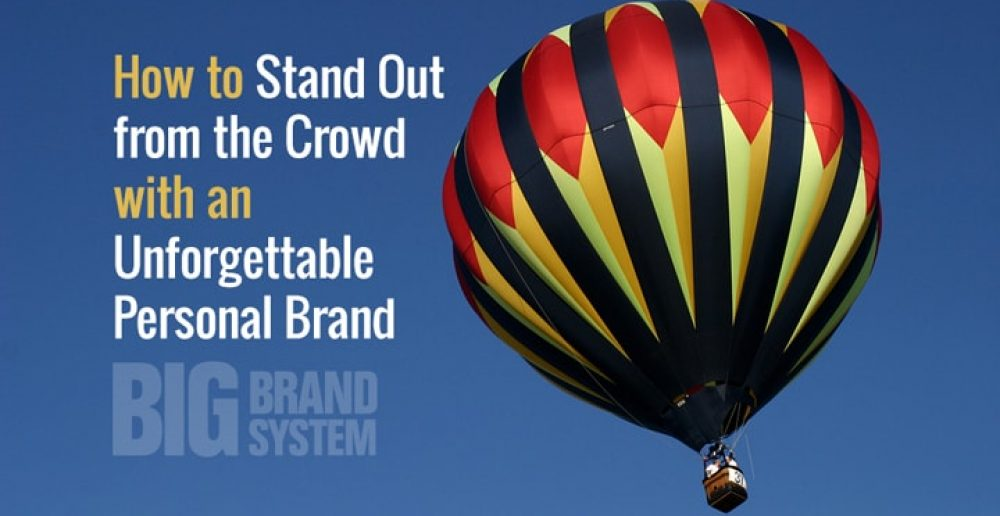 How to Stand Out from the Crowd with an Unforgettable Personal Brand